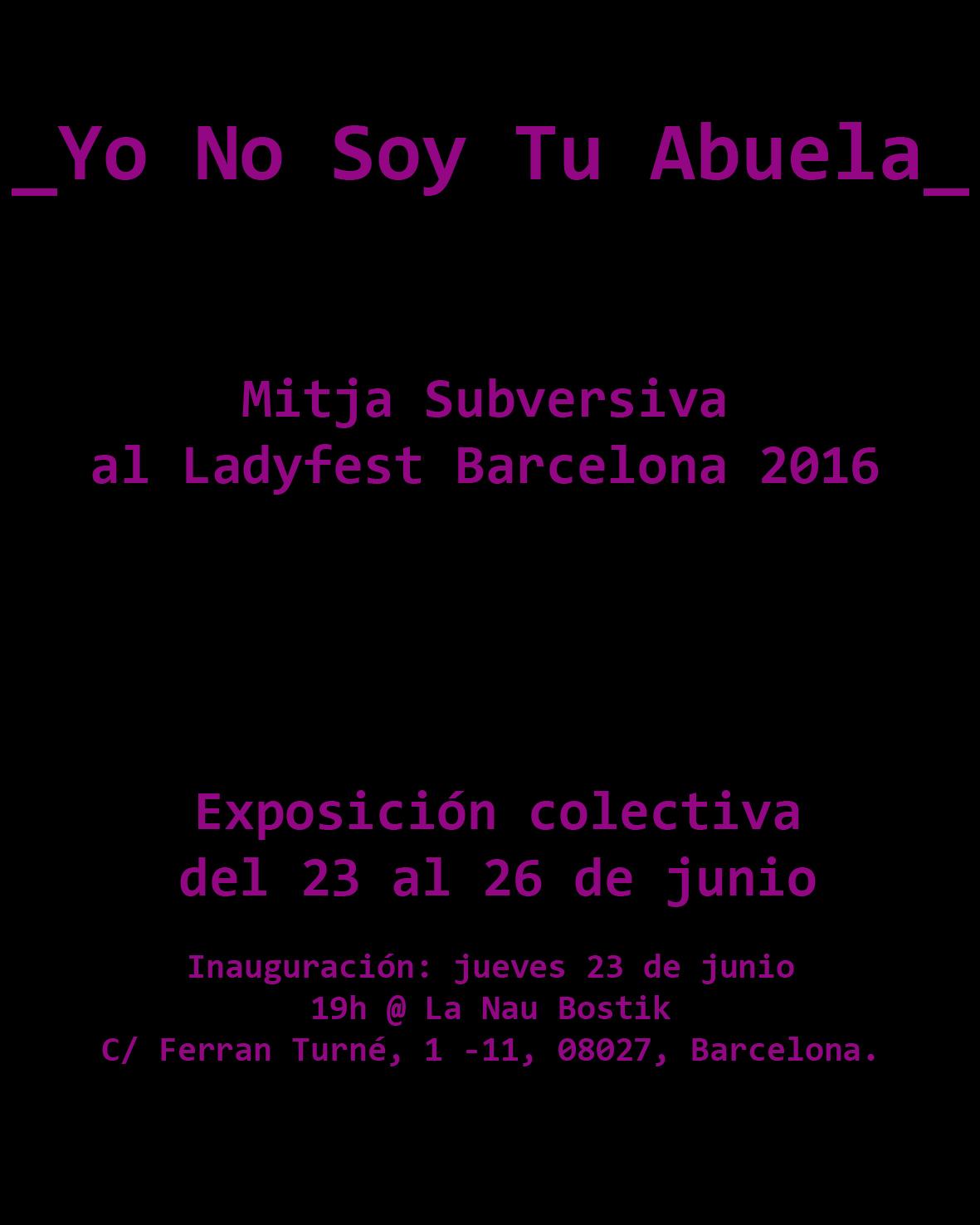 Yo no soy tu abuela: Exposición Ladyfest